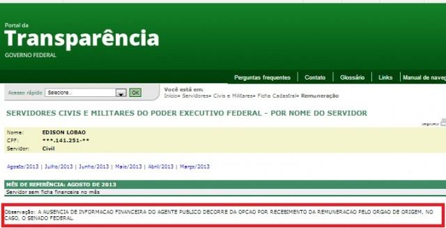 A DIFERENÇA Ministro de Minas e Energia, Edison Lobão recebe apenas pelo Senado Federal.